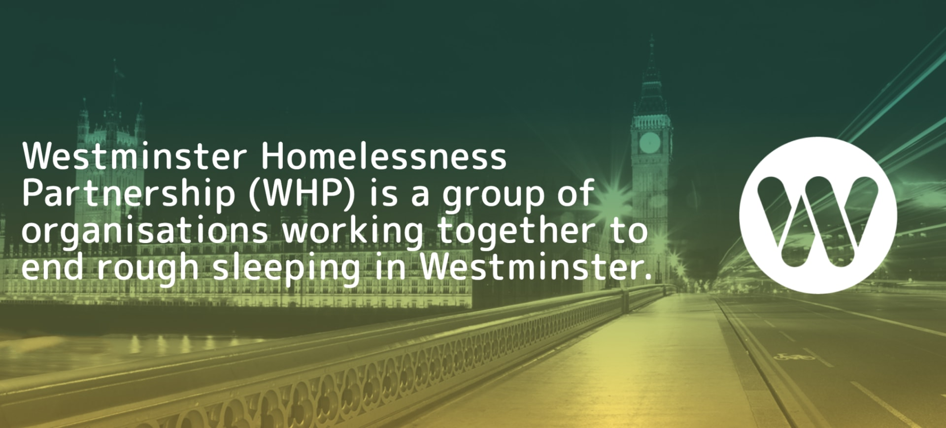 WLM is a proud member of Westminster Homelessness Partnership (WHP)